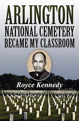 Arlington National Cemetery Became My Classroom